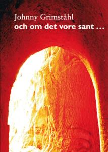 och om det vore sant, Grimståhl