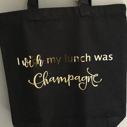 Tygpåse I Wish my lunch was Champagne