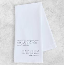 Glass Half Empty or Half Full - Tea Towel