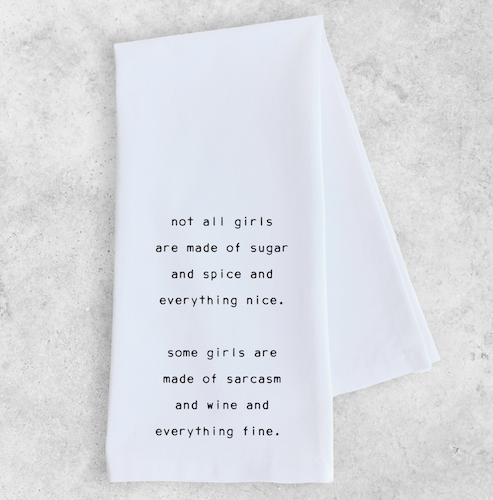 Sarcasm and Wine and Everything Fine - Tea Towel