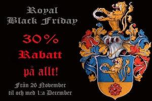 ROYAL BLACK FRIDAY:          30% RABATT PÅ ALLT från och med 26 november till och med 1:a december.