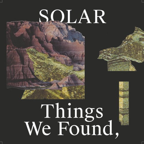 SOLAR - Things We Found, But Left Behind LP