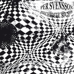 PER SVENSSON - PSYCHEDELIC SOUNDS 2LP