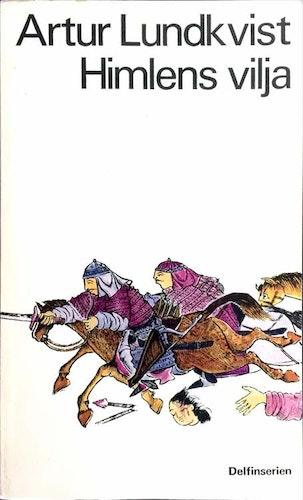 Lundkvist, Artur – Himlens vilja : En föreställning om Djingis Khan