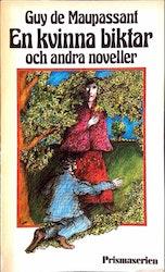 Maupassant, Guy de – En kvinna biktar och andra noveller