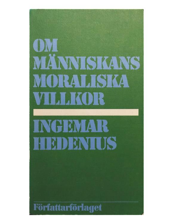Hedenius, Ingemar – Om människans moraliska villkor