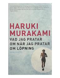 Murakami, Haruki – Vad jag pratar om när jag pratar om löpning