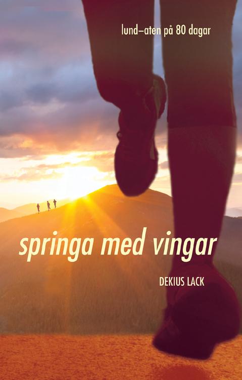 Lack, Dekius – Springa med vingar