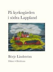 På kyrkogården i södra Lappland/Börje Lindström