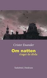 Om natten ringer de döda/Crister Enander