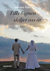 Tills lögnen skiljer oss åt/Vendela Flykt (aug 2018)