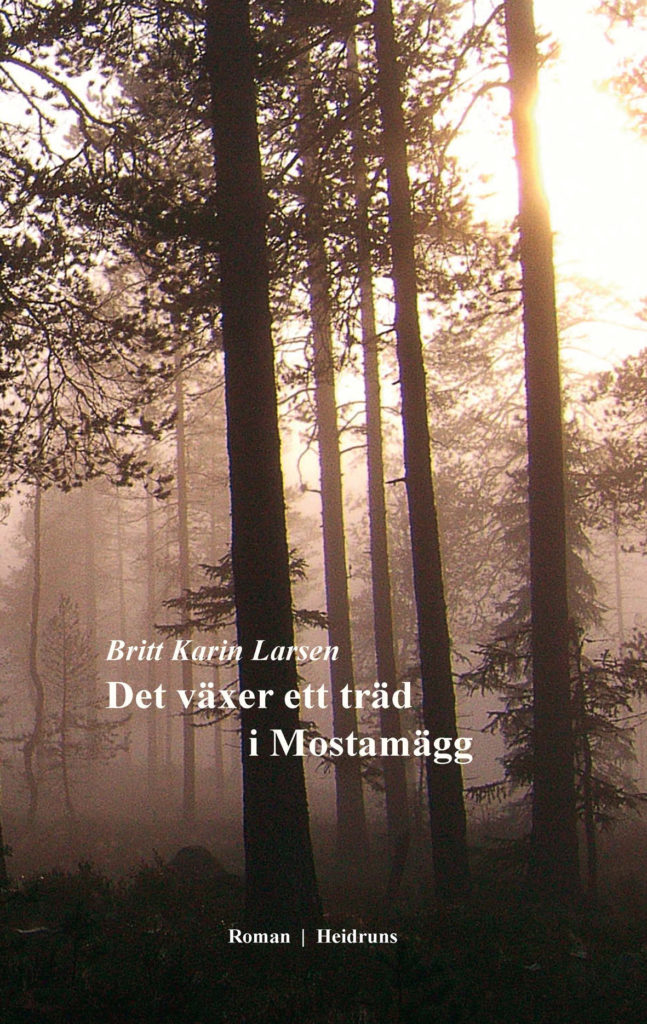 Det växer ett träd i Mostamägg/Britt Karin Larsen