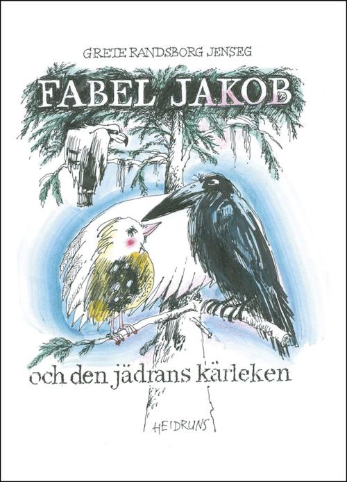 Fabel Jakob och den jädrans kärleken/Grete R Randsborg