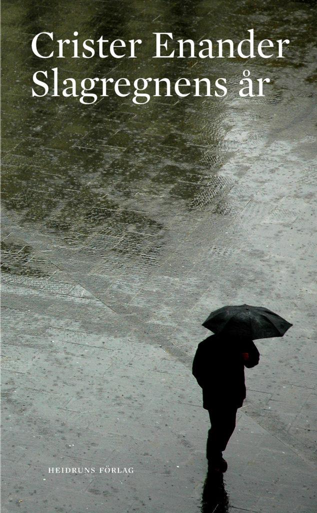 Slagregnens år/Crister Enander