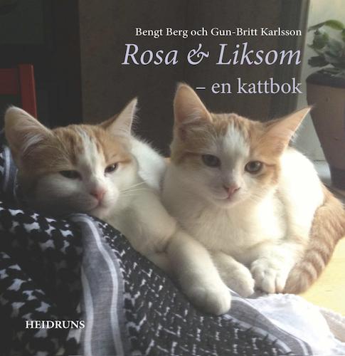 Rosa & Liksom – en kattbok/B. Berg & G-B Karlsson