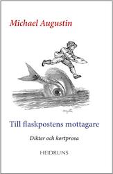 Till flaskpostens mottagare/Michael Augustin