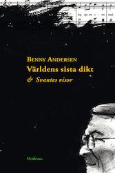 Världens sista dikt & Svantes visor/Benny Andersen