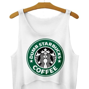 Dumb Starbucks Coffes Crop Topp