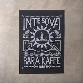 "LEMMEL POSTER ""INTE SOVA_BARA KAFFE"""
